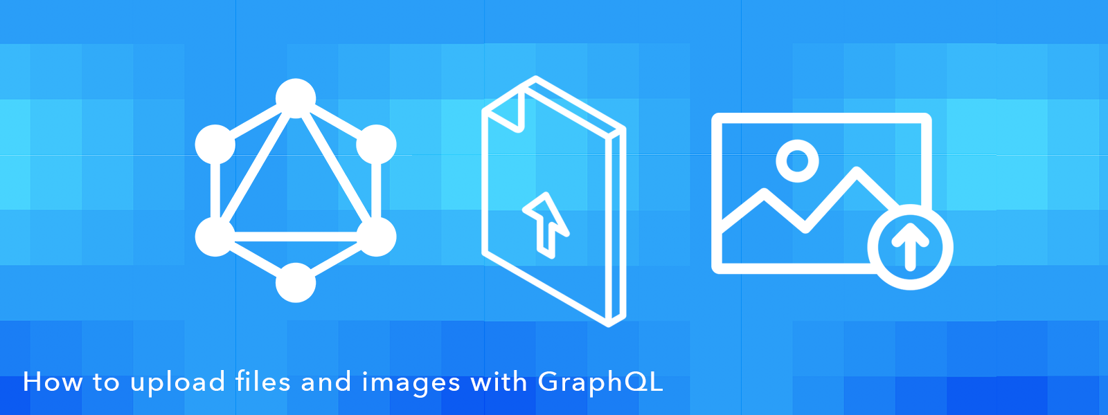 How to upload files and images with GraphQL