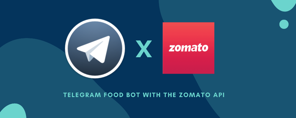 Side Projects: Telegram Food Bot using the Zomato API's Cover Image