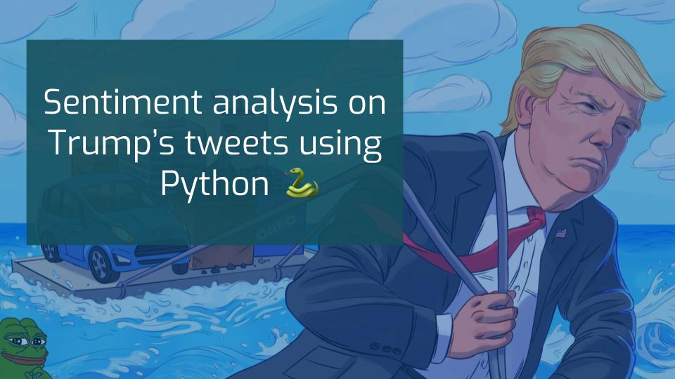 Sentiment analysis on Trump's tweets using Python 🐍 | Rodolfo Ferro