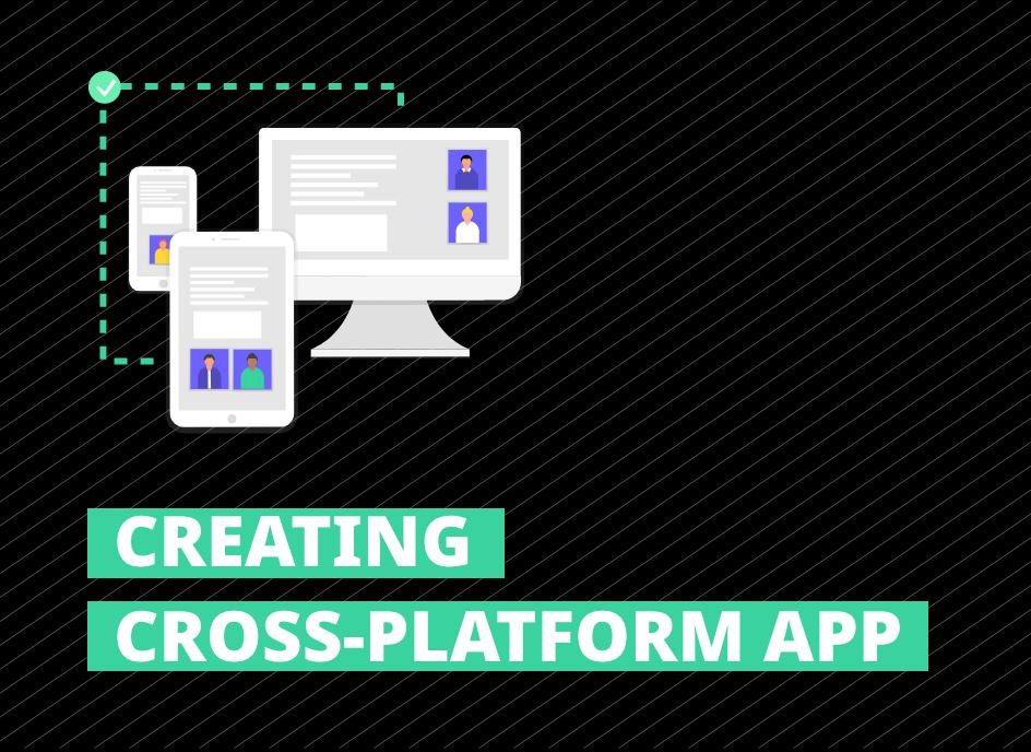 Creating Cross Platforms App