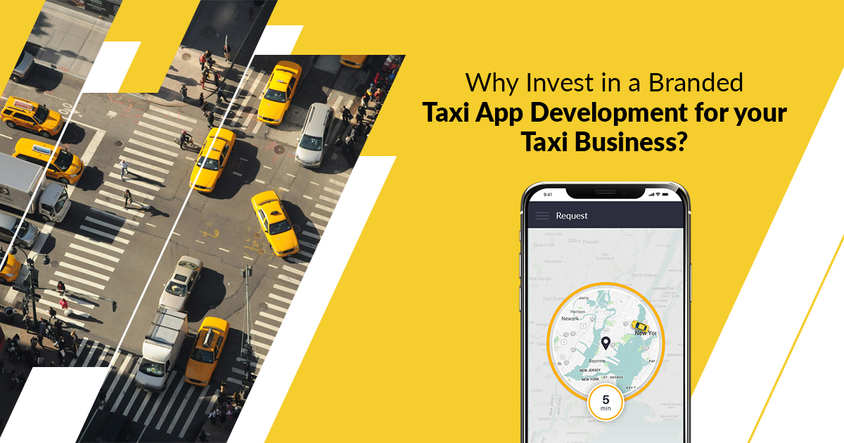 Why it is imperative to Invest and Develop a branded Taxi