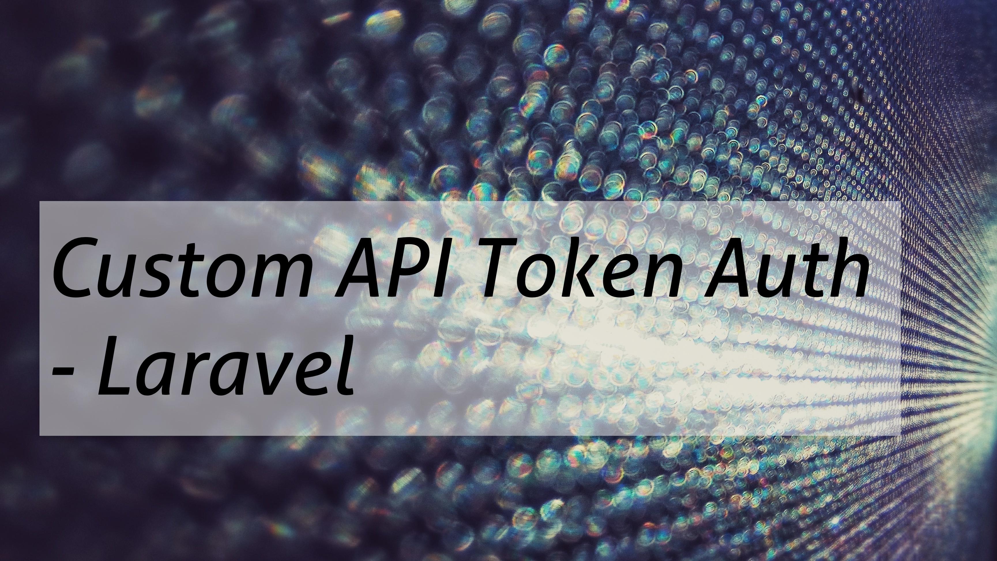 Custom Token Authentication for Laravel cover image